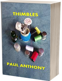 Thimbles by Paul Anthony